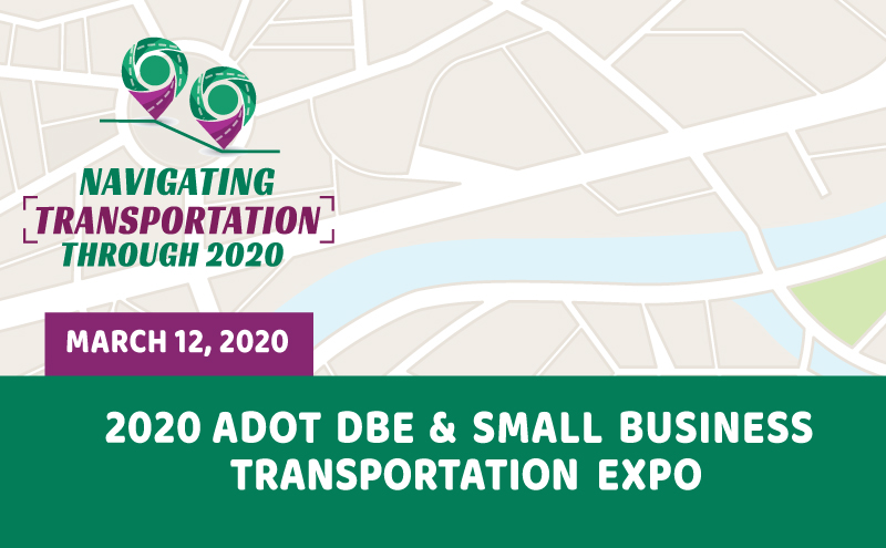 ADOT to Host Small & Disadvantaged Business Transportation Expo